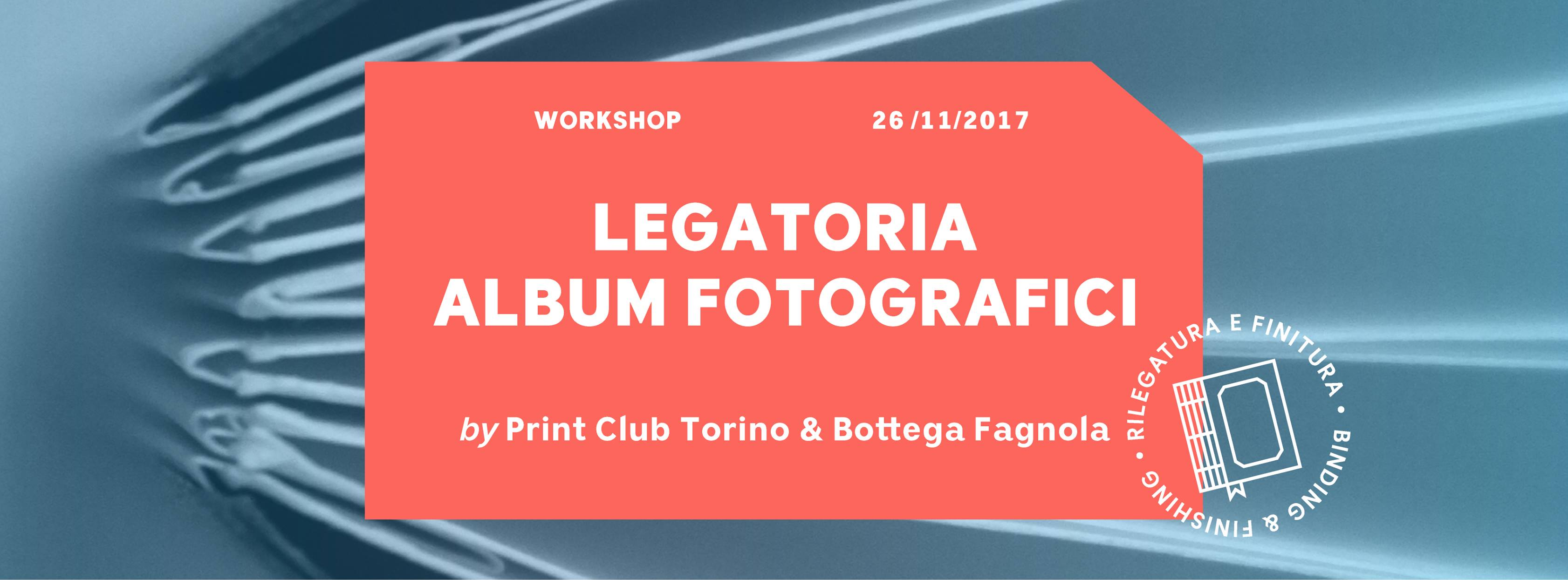 Workshop legatoria - album fotografici, Bottega Fagnola e Print Club Torino, 26 novembre 2017