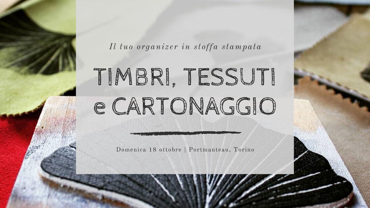 Workshop Timbri, Tessuti e Cartonaggio a Torino - Bottega Fagnola e a fiSh on a cloud